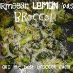 parmesan lemon basil broccoli (aka the best broccoli EVER!)