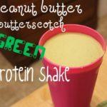 peanut butter butterscotch green protein shake
