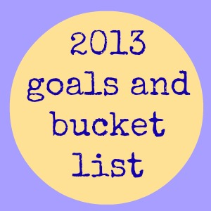 2013 goals and bucket list – January update