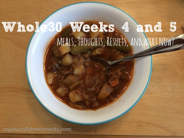 #whole30 weeks 4 and 5