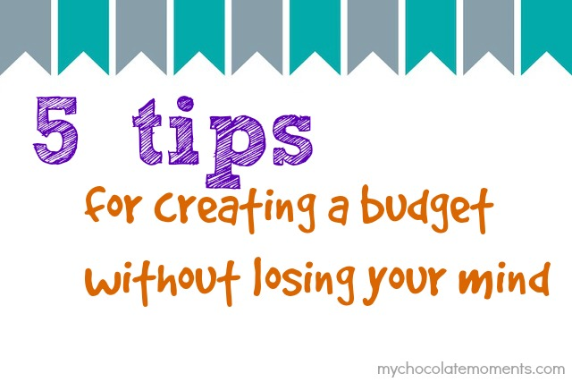 5 tips for creating a budget without losing your mind