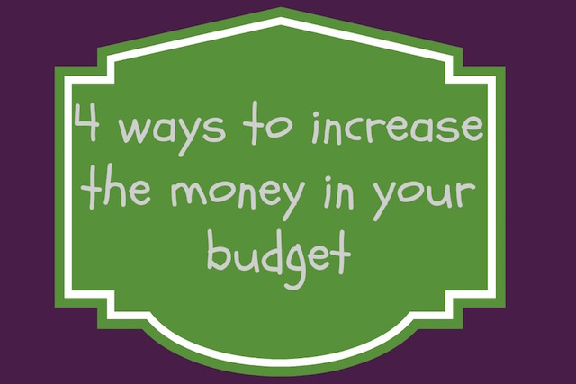 four ways to increase the money in your budget