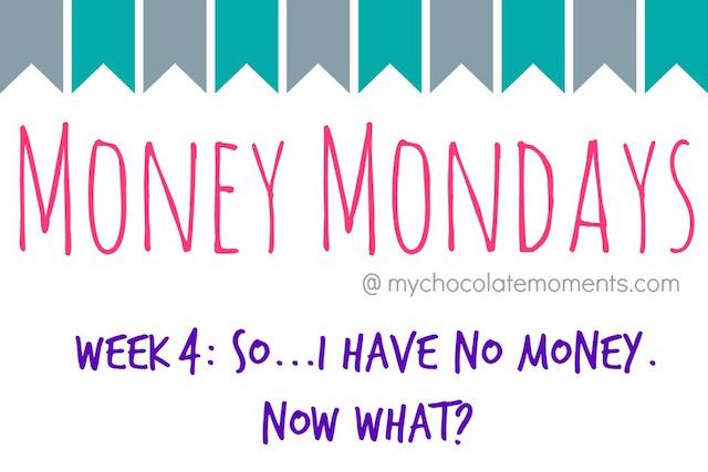 week 4 no money