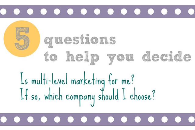 5 questions to help you decide if a mlm is for you