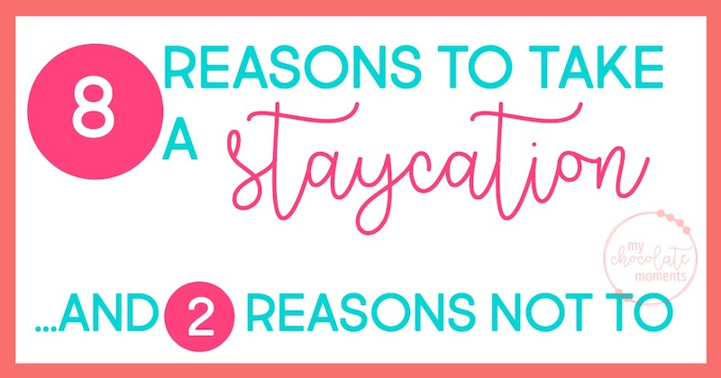 8 reasons to take a staycation