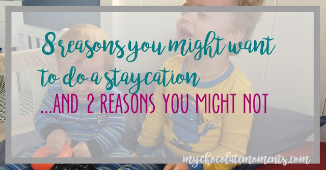 ever-thought-about-taking-a-staycation-here-are-some-reasons-why-you-might-want-too-and-some-reasons-why-you-might-not