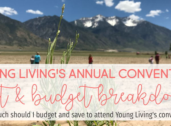 How much should I budget and save for Young Living's convention?