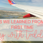 5 tips we learned from our first time flying with toddlers