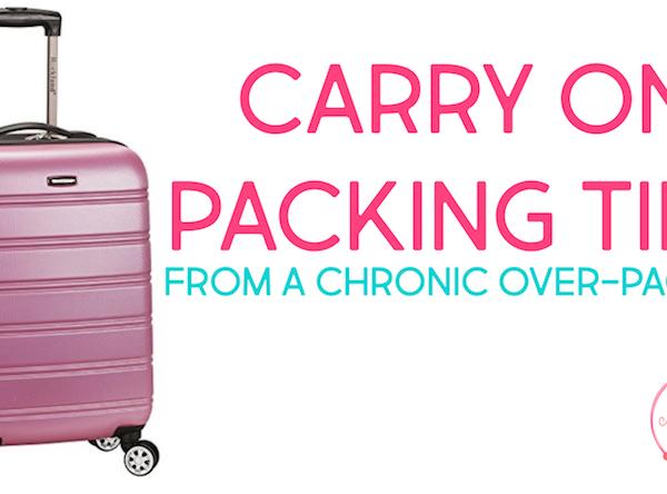 Carry On Packing Tips | How This Chronic Over-Packer Packs Light