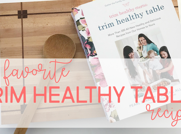 My Favorite Trim Healthy Table Recipes | Trim Healthy Table Review