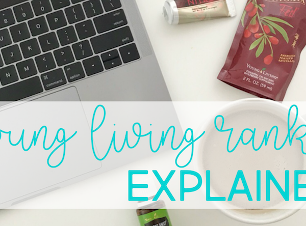 Young Living Ranks Explained